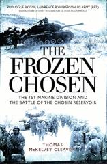 Frozen Chosen, The - The 1st Marine Division and the Battle of the Chosin Reservoir