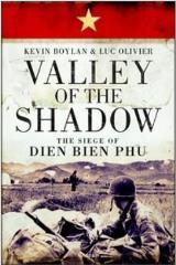Valley of the Shadow - The siege of Dien Bien Phu