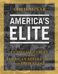 America's Elite - US Special Forces from the American Revolution to the Present Day