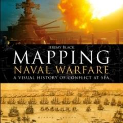 Mapping Naval Warfare - A Visual History of Conflict at Sea