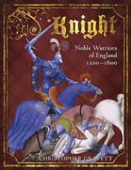Knight - Noble Warrior of England 1200-1600