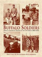 Buffalo Soldiers - African American Troops in the US Forces 1866-1945