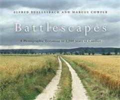 Battlescapes - A Photographic Testament to 2,000 Years of Conflict