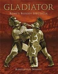 Gladiator - Rome's Bloody Spectacle