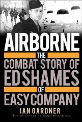 Airborne - The Combat Story of Ed Shames of Easy Company