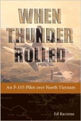 When Thunder Rolled - An F-105 Pilot over North Vietnam