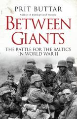 Between Giants - The Battle for the Baltics in World War II