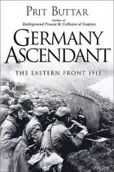 Germany Ascendant - The Eastern Front 1915