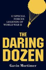 Daring Dozen, The - 12 Special Forces Legends of World War II