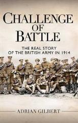 Challenge of Battle - The Real Story of the British Army in 1914