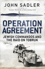 Operation Agreement - Jewish Commandos and the Raid of Tobruk