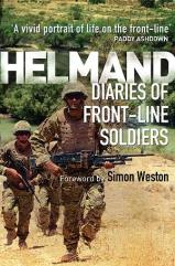 Helmand - Diaries of Front-Line Soldiers