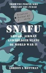 SNAFU - Sailor, Airman, and Soldier Slang of WWII