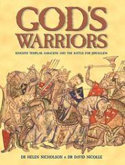 God's Warriors - Knights Templar, Saracens and the Battle for Jerusalem