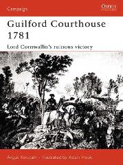 Guilford Courthouse 1781 - Lord Cornwallis's Ruinous Victory