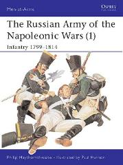 Russian Army of the Napoleonic Wars, The (1) - Infantry 1799-1814