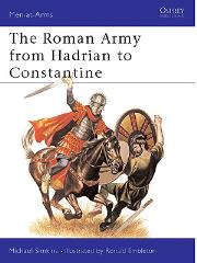 Roman Army from Hadrian to Constantine, The