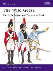 Wild Geese, The - The Irish Brigades of France and Spain