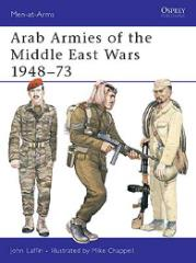Arab Armies of the Middle East Wars 1948-73