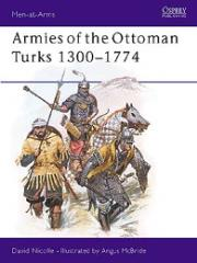 Armies of the Ottoman Turks 1300-1774