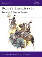 Rome's Enemies (3) - Parthians and Sassanid Persians