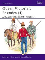 Queen Victoria's Enemies (4) - Asia, Australasia and the Americas