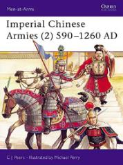 Imperial Chinese Armies (2) - 590-1260 AD