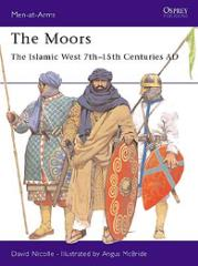 Moors, The - The Islamic West 7th-15 Centuries AD