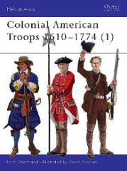Colonial American Troops (1) - 1610-1774