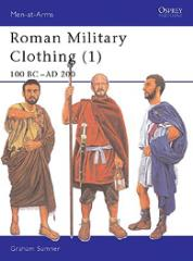 Roman Military Clothing (1) - 100 BC - AD 200