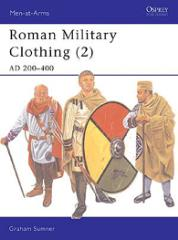 Roman Military Clothing (2) - AD 200-400