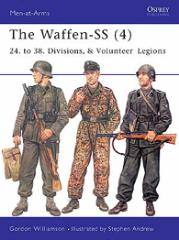 Waffen-SS, The (4) - 24. to 38. Divisions, & Volunteer Legions