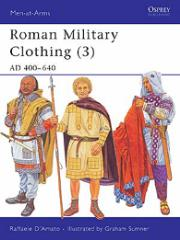 Roman Military Clothing (3) - AD 400-640