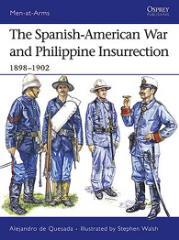 Spanish-American War and Philippine Insurrection, The - 1898-1902