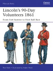 Lincoln's 90-Day Volunteers 1861 - From Fort Sumter to First Bull Run