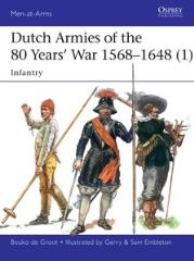 Dutch Armies of the 80 Years' War 1568-1648 (1)