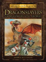 Dragonslayers - From Beowulf to St. George
