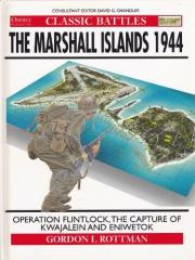 Marshall Islands 1944, The - Operation Flintlock, The Capture of Kwajalein and Eniwetok
