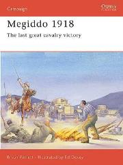 Megiddo 1918 - The Last Great Cavalry Victory