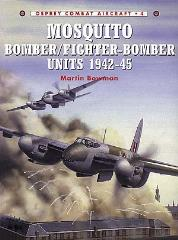 Mosquito - Bomber/Fighter-Bomber Units 1942-45