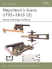 Napoleon's Guns 1791-1815 (2) - Heavy Siege Artillery