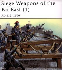 Siege Weapons of the Far East (1) - AD 612-1300