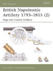 British Napoleonic Artillery 1793-1815 (2) - Siege and Coastal Artillery