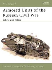 Armored Units of the Russian Civil War - White and Allied