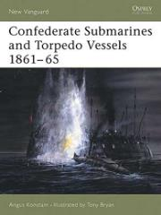 Confederate Submarines and Torpedo Vessels 1861-65