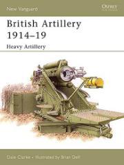 British Artillery 1914-19 - Heavy Artillery