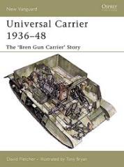 """Universal Carrier 1936-48 - The """"Bren Gun Carrier"""" Story"""