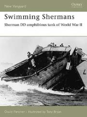 Swimming Shermans - Sherman DD Amphibious Tank of World War II