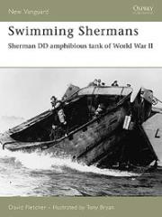 Swimming Shermans - Sherman DD Amphibious Tank of World War II