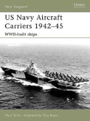 US Navy Aircraft Carriers 1942-45 - WWII Built Ships